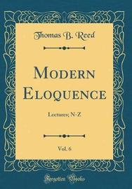 Modern Eloquence, Vol. 6 by Thomas B. Reed image