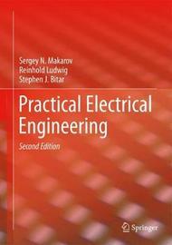Practical Electrical Engineering by Sergey N. Makarov
