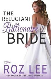 The Reluctant Billionaire Bride by Roz Lee image