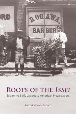 Roots of the Issei by Andrew Way Leong