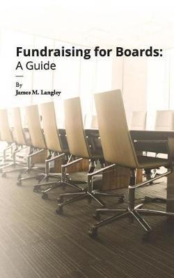 Fundraising for Boards by James Langley