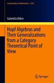 Hopf Algebras and Their Generalizations from a Category Theoretical Point of View by Gabriella Boehm image