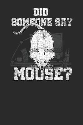 Did Someone Say Mouse? by Mouse Publishing
