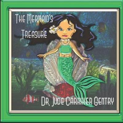 The Mermaid's Treasure by Jude Carriker Gentry