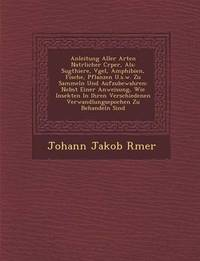 Anleitung Aller Arten Nat Rlicher C Rper, ALS by Johann Jakob Romer