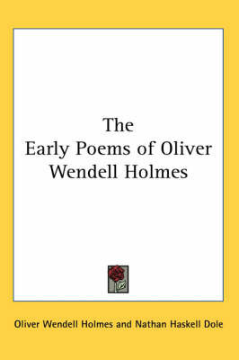 The Early Poems of Oliver Wendell Holmes by Oliver Wendell Holmes image
