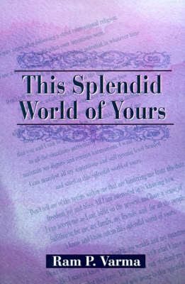 This Splendid World of Yours by Ram P. Varma image