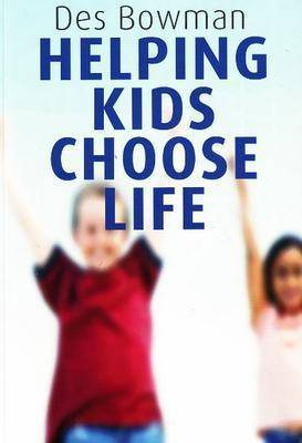 Helping Kids Choose Life by Des Bowman image