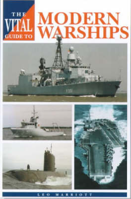 The Vital Guide to Modern Warships by Leo Marriott image