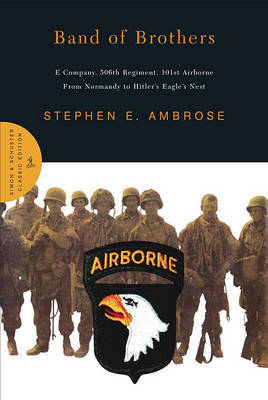 Band of Brothers: E Company, 506th Regiment, 101st Airborne from Normandy to Hitler's Eagle's Nest by Stephen E Ambrose image