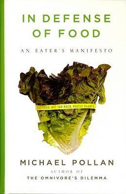 In Defense of Food: An Eater's Manifesto by Michael Pollan image