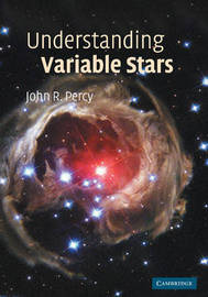 Understanding Variable Stars by John R. Percy