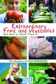 Extraordinary Fruit and Vegetables and How to Grow Them! by Readers of USA Weekend image