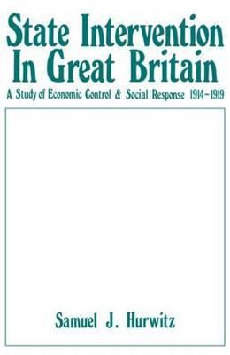 State Intervention in Great Britain by Samuel J. Hurwitz