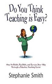 Do You Think Teaching is Easy? by Stephanie Smith image