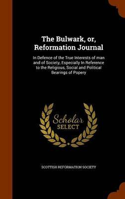 The Bulwark, Or, Reformation Journal