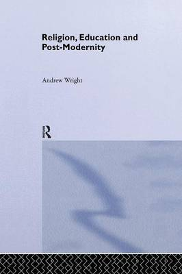 Religion, Education and Post-Modernity by Andrew Wright image