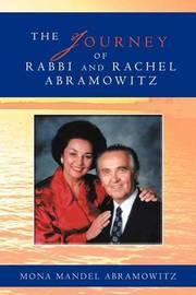 The Journey of Rabbi and Rachel Abramowitz by Mona Mandel Abramowitz