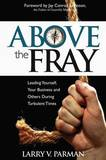 Above the Fray by Larry Parman