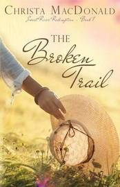 The Broken Trail by Christa MacDonald