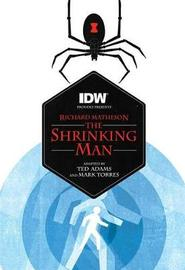 The Shrinking Man (Richard Matheson's The Shrinking Man) by Ted Adams