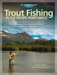 Trout Fishing in the Pacific Northwest by Gary Lewis image