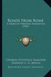 Roads from Rome: A Series of Personal Narratives (1903) by Charles Stuteville Isaacson