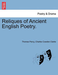 Reliques of Ancient English Poetry. by Thomas Percy