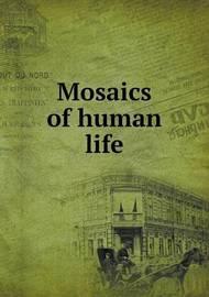 Mosaics of Human Life by Elizabeth A Thurston