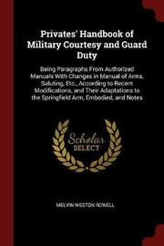 Privates' Handbook of Military Courtesy and Guard Duty by Melvin Weston Rowell image