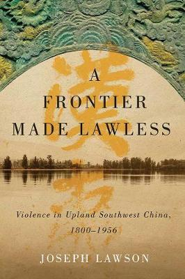 A Frontier Made Lawless by Joseph Lawson