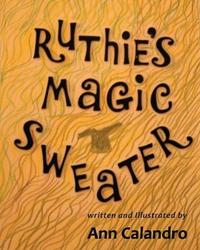Ruthie's Magic Sweater by Ann Calandro