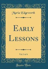 Early Lessons, Vol. 3 of 4 (Classic Reprint) by Maria Edgeworth image