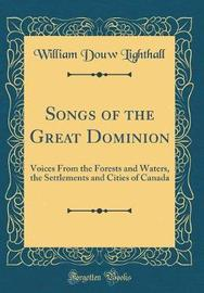 Songs of the Great Dominion by William Douw Lighthall image