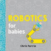 Robotics for Babies by Chris Ferrie