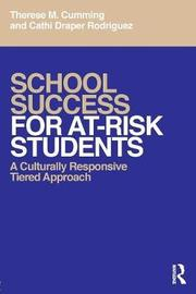 School Success for At-Risk Students by Therese M. Cumming