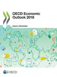 OECD Economic Outlook, Volume 2018 Issue 2 by Oecd