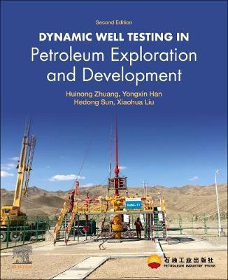 Dynamic Well Testing in Petroleum Exploration and Development by Yongxin Han