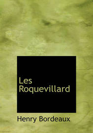Les Roquevillard (Large Print Edition) by Henry Bordeaux image