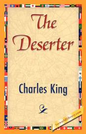 The Deserter by King Charles King