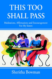 This Too Shall Pass: Meditations, Affirmations and Encouragement for My Sisters by Sheritha Bowman image