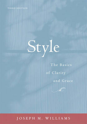 Style: The Basics of Clarity and Grace by Joseph M. Williams image