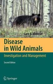 Disease in Wild Animals by Gary A Wobeser