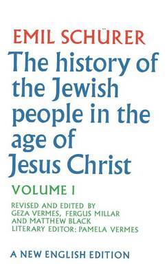 The History of the Jewish People in the Age of Jesus Christ: v. 1 by Emil Schurer