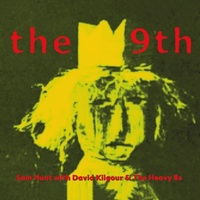 The 9th by Sam Hunt with David Kilgour & The Heavy Eights