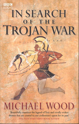 In Search Of The Trojan War by Michael Wood image