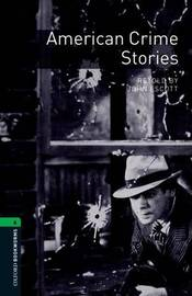 Oxford Bookworms Library: Level 6:: American Crime Stories by John Escott