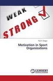 Motivation in Sport Organizations by Dragos Paul F