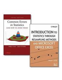 Common Errors in Statistics (and How to Avoid Them) AND Introduction to Statistics Through Resampling Methods and Microsoft Office Excel: AND Introduction to Statistics Through Resampling Methods and Microsoft Office Excel by Phillip I. Good image