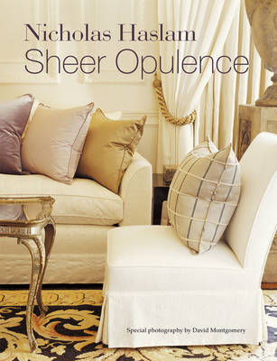 Sheer Opulence by Nicholas Haslam